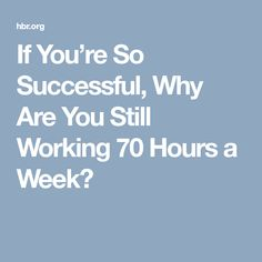 If You're So Successful, Why Are You Still Working 70 Hours a Week? Still Working, Be Still, Make Money From Home, How To Make Money, Financial Literacy, Freedom Financial, Interview Skills, Job Security, Future Jobs