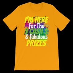 Price Is Right I'm Here For The Cash & Prizes Graphic T-Shirt Short Sleeve  #priceisright