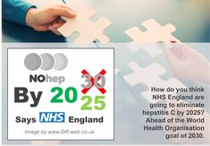 How do you think NHS England are going to eliminate hepatitis C by 2025? Ahead of the World Health Organisation goal of 2030.