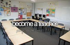 become a [homeschool] teacher. Because I'm not putting my children through public school.