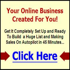 How Would You Like To Have You Own Internet Business Done For You And Completely Set Up In Under 45 Minutes?
