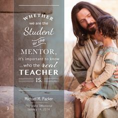 We were taught about mentors by Michael M. Packer, President of the Rexburg, ID Married Student 3rd Stake at devotional on Janurary 14, 2013.