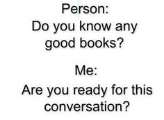 Hahaha!! Yep totally opened the flood gates with that question!! Bibliophile, Humor Humour, Funny Humor, I Love Books, My Books, Books To Read, Fandoms Unite, 3 Friends, Book Memes