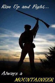 Montani semper liberi...mountaineers are always free!!! I am a mountaineer, not a hillbilly, and don't you forget it!!!