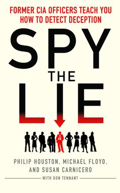 Spy the Lie: How To Spot Deception The CIA Way is published today!