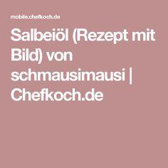 Salbeiöl (Rezept mit Bild) von schmausimausi | Chefkoch.de