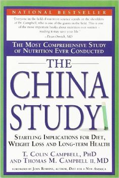 The China Study: The Most Comprehensive Study of Nutrition Ever Conducted And the Startling Implications for Diet, Weight Loss, And Long-term Health: Amazon.de: T. Colin Campbell Ph.D.: Fremdsprachige Bücher