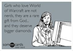 This goes not only for professional girls / women who play WoW, but who participate in any type of geekery.