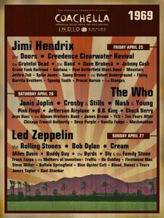 1969 - Coachella: Led Zeppelin, Pink Floyd, Santana, The Stones, Jimi Hendrix, Velvet Underground, The Stooges, Jefferson Airplane, ... what a line up!