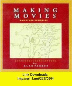 Making Movies Cartoons by Alan Parker (9780851706795) Alan Parker , ISBN-10: 0851706797  , ISBN-13: 978-0851706795 ,  , tutorials , pdf , ebook , torrent , downloads , rapidshare , filesonic , hotfile , megaupload , fileserve