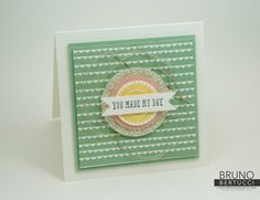 Bruno Bertucci   Stampin Up   stampinbruno   You Made My Day   All About Sugar   And Many More   Handmade Card