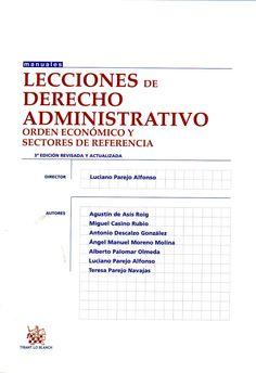 Lecciones de derecho administrativo / Luciano Parejo Alfonso. - Valencia : Tirant lo Blanch, 2012. - 5ª ed., rev. y act.