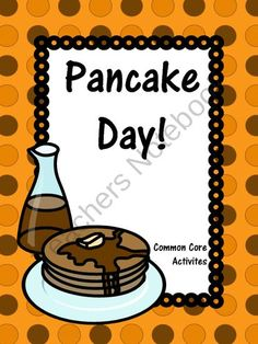 Take a break from the regular routine and have a pancake day! All activities are common core! Common Core Activities, List Of Activities, Shel Silverstein Poems, Kindergarten Curriculum, Making Words, Pancake Day, Teaching Resources, Teaching Ideas, We Are Family