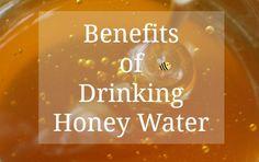 benefits drinking honey water