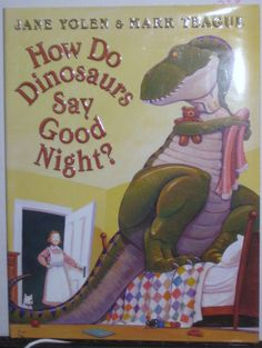 How Do Dinosaurs Say Good Night? Jane Yolen w/ Dust Cover  T Rex Triceratops