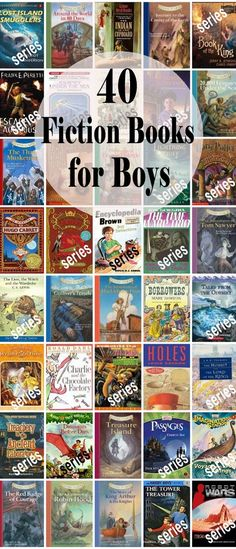 40 Fiction Books for Boys (ages 8-14) Or for anyone who wants to read thank you very much