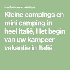 Kleine campings en mini camping in heel Italië, Het begin van uw kampeer vakantie in Italië