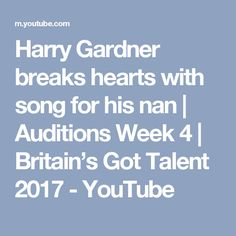 Harry Gardner breaks hearts with song for his nan | Auditions Week 4 | Britain's Got Talent 2017 - YouTube