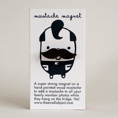 Miniature Mighty Moustache Magnet by The Small Object.