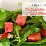 Clean Eating Arugula Salad with Watermelon and Goat Cheese