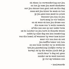 Afrikaanse Quotes, Heartfelt Quotes, Instagram Quotes, Quote Of The Day, Wise Words, Poems, Signs, Stream Bed, Poetry