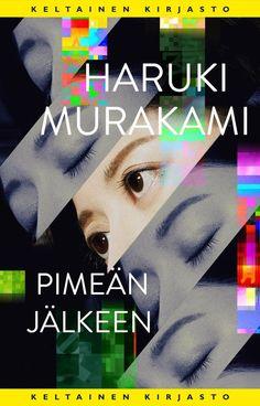 Pimeän jälkeen - Haruki Murakami :: Julkaistu 1.10.2020 #maaginenrealismi Haruki Murakami, Sissi, Artwork, Books, Work Of Art, Libros, Auguste Rodin Artwork, Book, Artworks