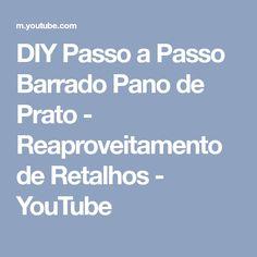 DIY Passo a Passo Barrado Pano de Prato - Reaproveitamento de Retalhos - YouTube