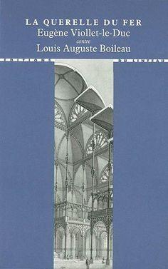 La querelle du fer - Eugène Viollet-le-Duc contre Louis Auguste Boileau Duc, Auguste, Skyscraper, Multi Story Building, Books, Gothic Architecture, Audio Engineer, 19th Century, Skyscrapers