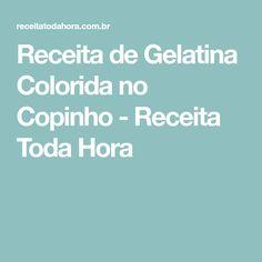 Receita de Gelatina Colorida no Copinho - Receita Toda Hora