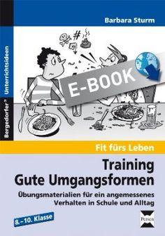 Training: Gute Umgangsformen - Übungsmaterialien für ein angemessenes Verhalten in Schule und Alltag (Kl.8-10)