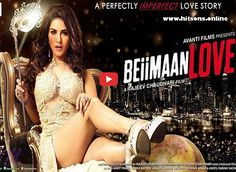 Beiimaan Love Upcoming Movie    Beiimaan love latest Bollywood movie, cast: Sunny leone, Rajneesh duggal, Daniel weber, Rajiv verma. Release date 30 September 2016  