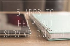 5 Apps To Help You Survive College