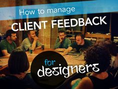 how-to-manage-client-feedback-for-designers-26574080 by Framebench via Slideshare