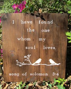 wedding quotes I have found the one whom my soul loves, song of solomon two love birds, bird on limb, wood pallet art wedding decor via Etsy Second Love, My Love, I Have Found The One Whom My Soul Loves, 365 Jar, Just In Case, Just For You, Wood Pallet Art, Pallet Signs, Wood Signs
