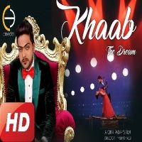 Khaab (The Dream) Is The Single Track By Singer Sunny Atwal.Lyrics Of This Song Has Been Penned By Ravi Sandhu & Music Of This Song Has Been Given By Laddi Gill.