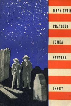 """""""Przygody Tomka Sawyera"""" (The Adventures of Tom Sawyer) Mark Twain Translated by Kazimierz Piotrowski Cover by Mirosław Pokora Published by Wydawnictwo Iskry 1965"""