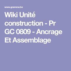 Wiki Unité construction - Pr GC 0809 - Ancrage Et Assemblage