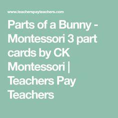 Parts of a Bunny - Montessori 3 part cards by CK Montessori | Teachers Pay Teachers