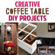 Creative Coffee Table DIY Projects