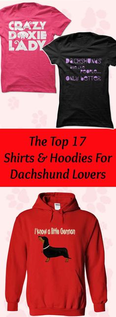 Are you a Dachshund lover? Or do you know one? Then you'll love our Doxie T-Shirt and Hoodie Collection…Click to see here>>     https://www.sunfrog.com/DogNamesAndMore/Dachshund-Collection