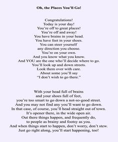 Dr. Seuss - Oh, the Places You'll Go! (Part I)  This is one of my favorite poems by Dr. Seuss.