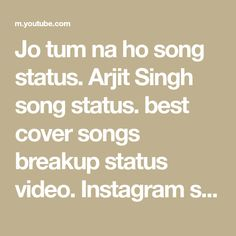Jo tum na ho song status. Arjit Singh song status. best cover songs breakup status video. Instagram status video. best love song status video. WhatsApp st... Instagram Status, Dancing Day, Best Love Songs, Song Status, Cover Songs, Breakup, Math, Youtube, Breaking Up