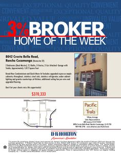 PACIFIC TRAILS - 3% BROKER CO-OP ON HOME OF THE WEEK  DR Horton's Pacific Trials located in Rancho Cucamonga is offering 3% on the featured Home of the Week. Contact DR Horton Pacific Trails' sales associates at (909) 948-3796 or view flyer below by clicking on link  http://www.houseofe-blast.com/DRHorton/PacificTrails.html