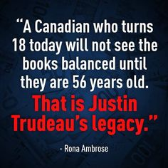 I'm pretty sure that was the legacy of every PM before him as well. Can't blame 1 person for this. New Things To Learn, Things To Know, Fantastic Quotes, Interesting Quotes, Funny Political Memes, Trudeau Canada, God Help Me, You Have Been Warned, Philosophy Quotes