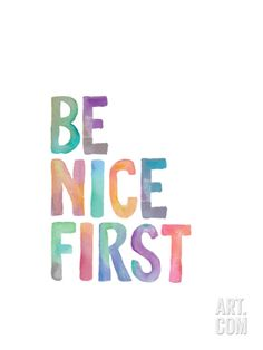Be Nice First Art Print by Brett Wilson at Art.com