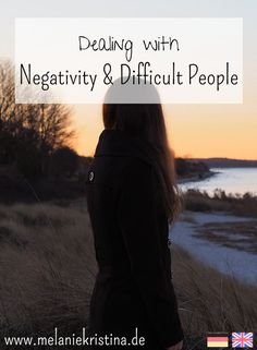 Head over to read my advice on dealing with Negativity & difficult people :)