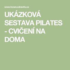 UKÁZKOVÁ SESTAVA PILATES - CVIČENÍ NA DOMA Pilates, Health Fitness, Exercise, Sports, Tv, Diet, Pop Pilates, Ejercicio, Hs Sports
