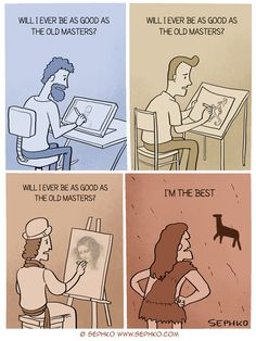 Will I ever be as good as the old masters? The age old question haha