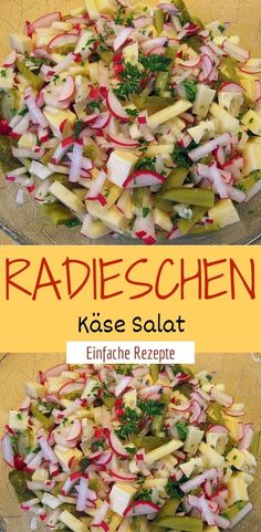 Radish cheese Radieschen Käse Salat Ingredients 2 bunches of radishes 1 bunches of spring onions 100 g any sliced ​​cheese 100 g mayonnaise 1 pinch of salt and pepper Put the bil - Cheese Salad, French Toast Casserole, Greens Recipe, Carne Asada, How To Make Salad, Food For A Crowd, Healthy Salad Recipes, Fresh Vegetables, Arugula
