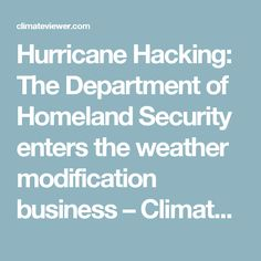 Hurricane Hacking: The Department of Homeland Security enters the weather modification business – ClimateViewer News